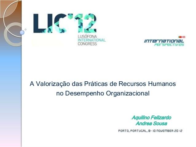 A Valorização das Práticas de Recursos Humanos         no Desempenho Organizacional                                Aquilin...