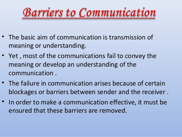 communication and its barriers Barriers to effective communication essay sample communication is part of our everyday lives without communication understanding one another may be challenging.