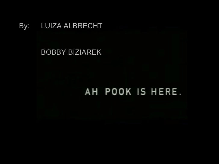 By: LUIZA ALBRECHT BOBBY BIZIAREK