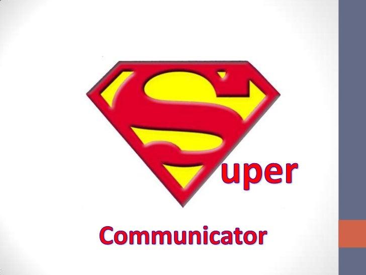 uper<br />Communicator<br />