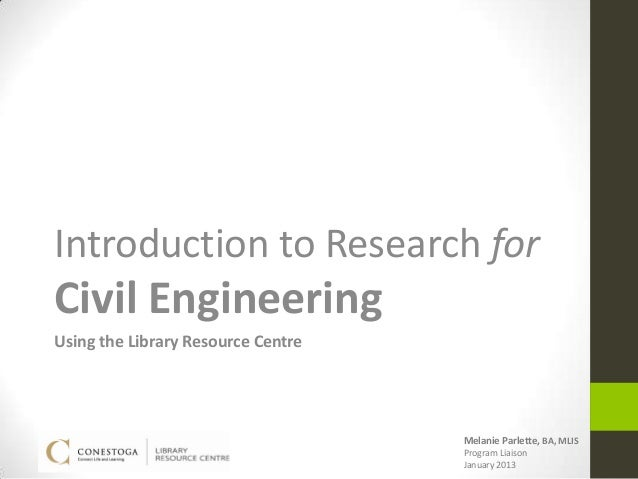 Introduction to Research forCivil EngineeringUsing the Library Resource Centre                                    Melanie ...