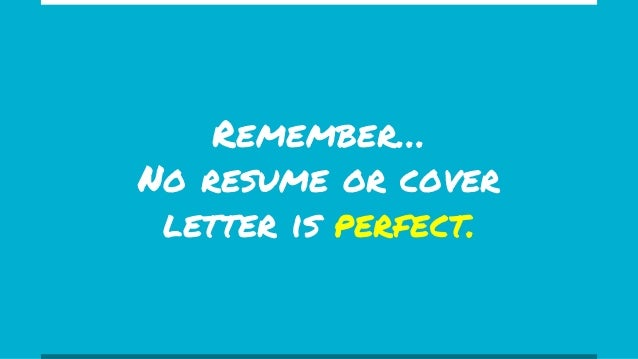 no resume or cover letter is perfect - Cover Resume Letter