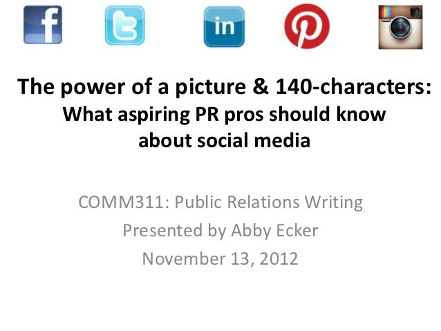 The power of a picture & 140-characters:    What aspiring PR pros should know           about social media     COMM311: Pu...