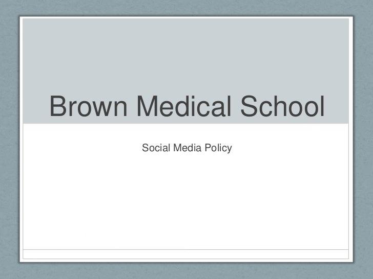 Brown Medical School<br />Social Media Policy<br />