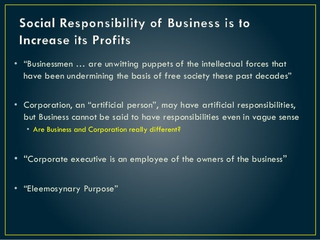 the social responsibility of business is to increase its profit