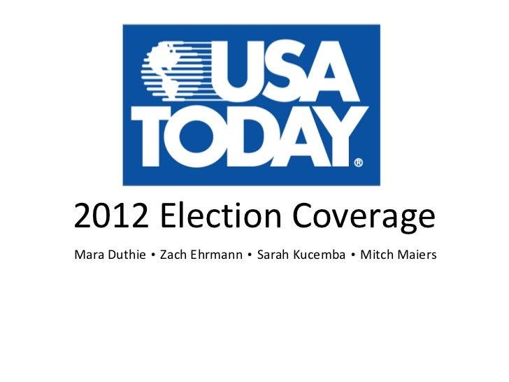 2012 Election Coverage Mara Duthie  •  Zach Ehrmann  •  Sarah Kucemba  •  Mitch Maiers