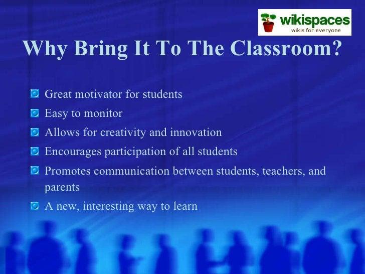 Why Bring It To The Classroom? <ul><li>Great motivator for students </li></ul><ul><li>Easy to monitor </li></ul><ul><li>Al...