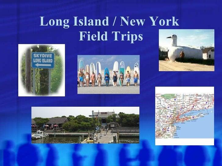 Long Island / New York  Field Trips