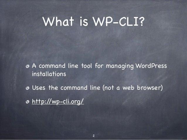 Command Line WordPress with WP-CLI Slide 2