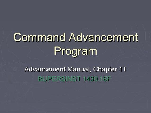 Command AdvancementCommand Advancement ProgramProgram Advancement Manual, Chapter 11Advancement Manual, Chapter 11 BUPERSI...