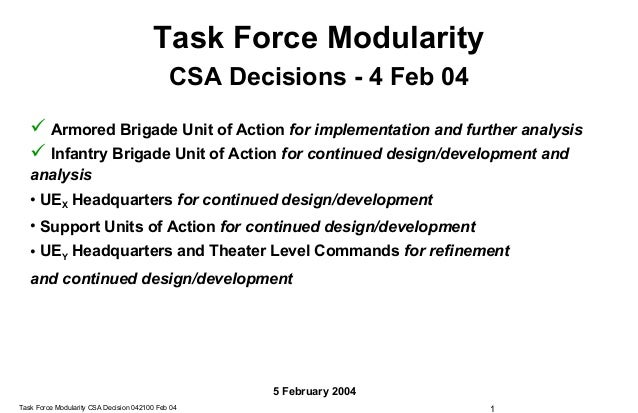 Task Force Modularity                                             CSA Decisions - 4 Feb 04    Armored Brigade Unit of Act...