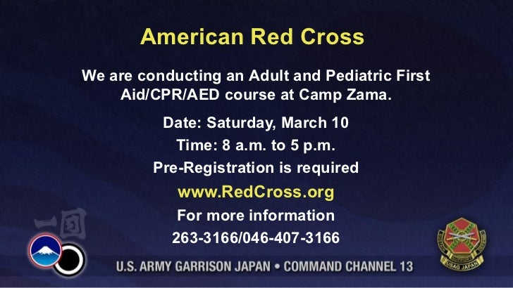 American Red CrossWe are conducting an Adult and Pediatric First    Aid/CPR/AED course at Camp Zama.          Date: Saturd...