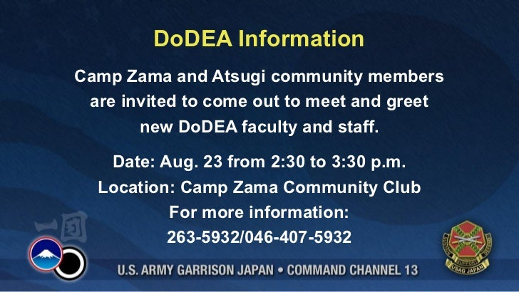 DoDEA InformationCamp Zama and Atsugi community members are invited to come out to meet and greet       new DoDEA faculty ...