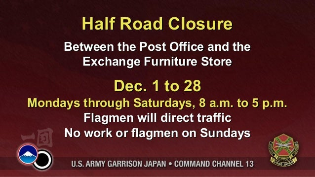 Half Road Closure      Between the Post Office and the         Exchange Furniture Store              Dec. 1 to 28Mondays t...
