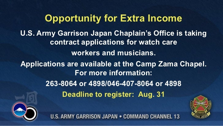 Opportunity for Extra IncomeU.S. Army Garrison Japan Chaplain's Office is taking        contract applications for watch ca...