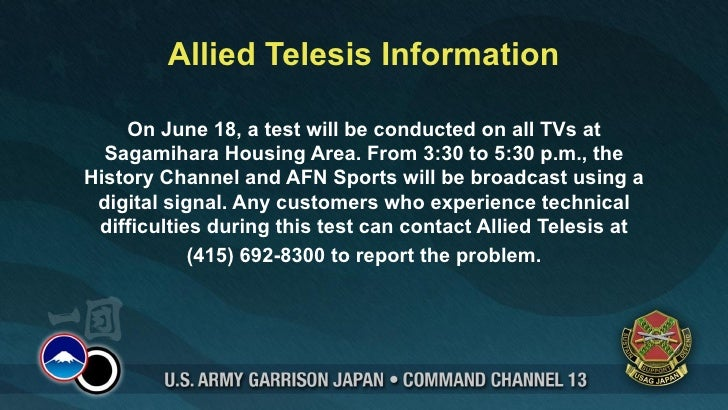Allied Telesis Information    On June 18, a test will be conducted on all TVs at  Sagamihara Housing Area. From 3:30 to 5:...
