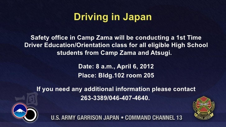 Driving in Japan  Safety office in Camp Zama will be conducting a 1st TimeDriver Education/Orientation class for all eligi...