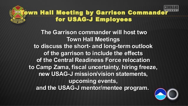 Town Hall Meeting by Gar rison Commander          for USAG-J Employees       The Garrison commander will host two         ...
