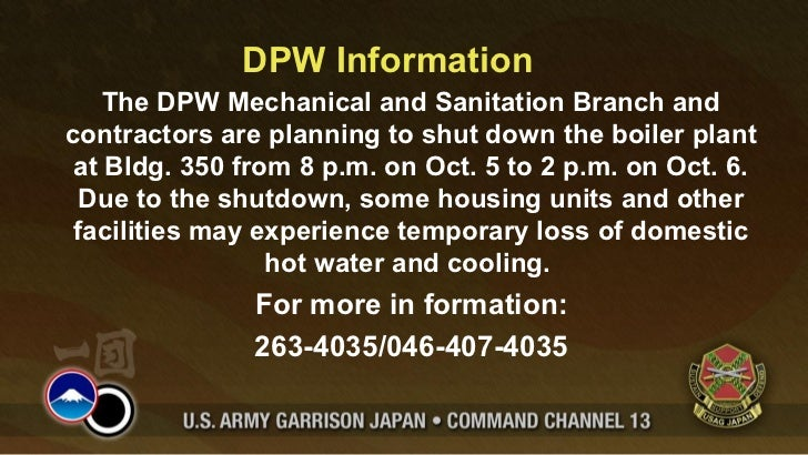 DPW Information    The DPW Mechanical and Sanitation Branch andcontractors are planning to shut down the boiler plant at B...