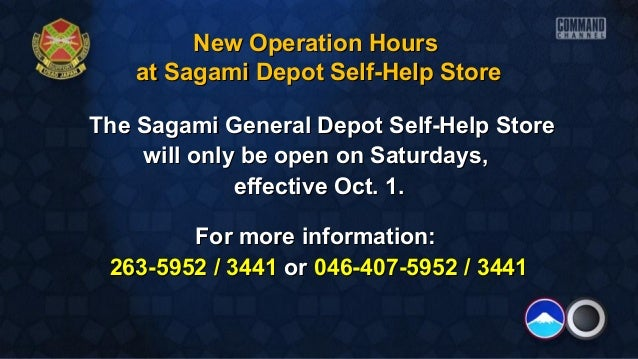 New Operation HoursNew Operation Hours at Sagami Depot Self-Help Storeat Sagami Depot Self-Help Store The Sagami General D...
