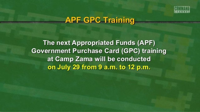 The next Appropriated Funds (APF)The next Appropriated Funds (APF) Government Purchase Card (GPC) trainingGovernment Purch...