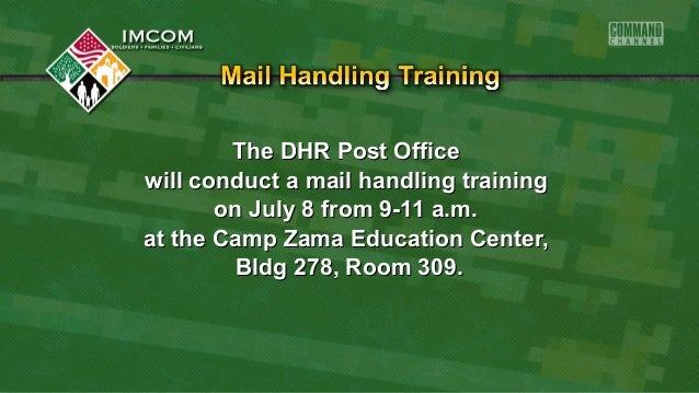 The DHR Post OfficeThe DHR Post Office will conduct a mail handling trainingwill conduct a mail handling training on July ...