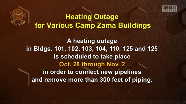 Heating Outage for Various Camp Zama Buildings A heating outage in Bldgs. 101, 102, 103, 104, 110, 125 and 125 is schedule...