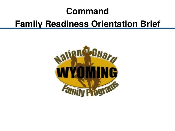 CommandFamily Readiness Orientation Brief<br />