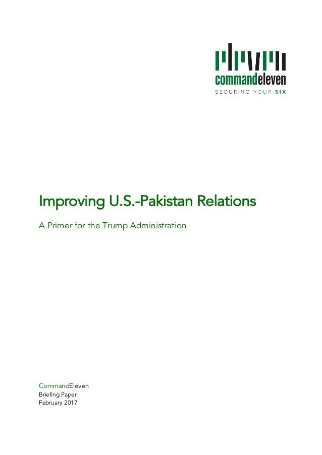 Improving U.S.-Pakistan Relations 	 A Primer for the Trump Administration 	 	 	 	 	 	 	 	 	 	 	 	 	 	 	 	 	 	 	 CommandEle...