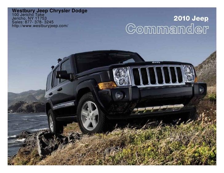Westbury Jeep Chrysler Dodge 100 Jericho Tpke Jericho, NY 11753 Sales: 877- 378- 3245                                2010 ...