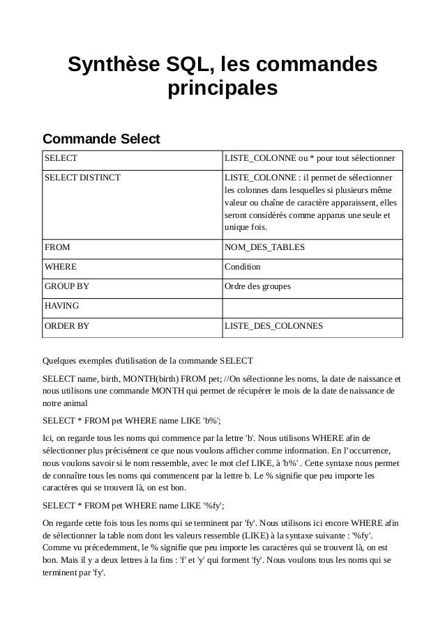 Synthèse SQL, les commandes principales Commande Select SELECT LISTE_COLONNE ou * pour tout sélectionner SELECT DISTINCT L...
