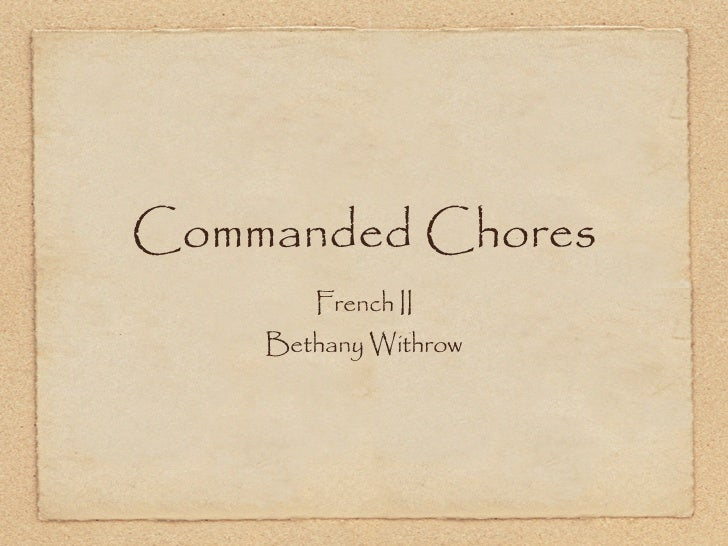 Commanded Chores       French II    Bethany Withrow