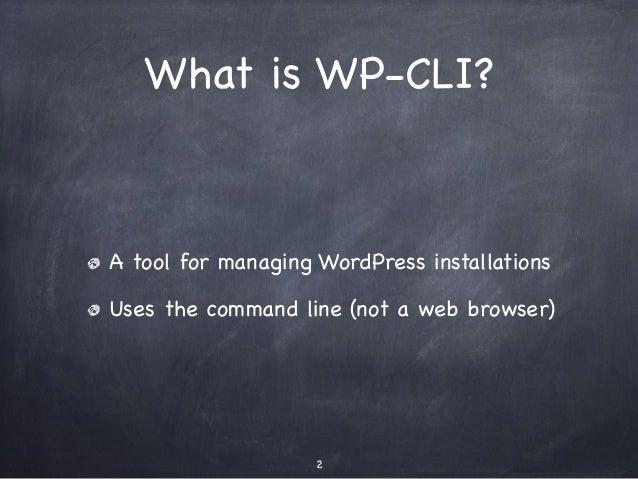 Command Line WordPress with WP-CLI - WordPress Perth User Group Slide 2