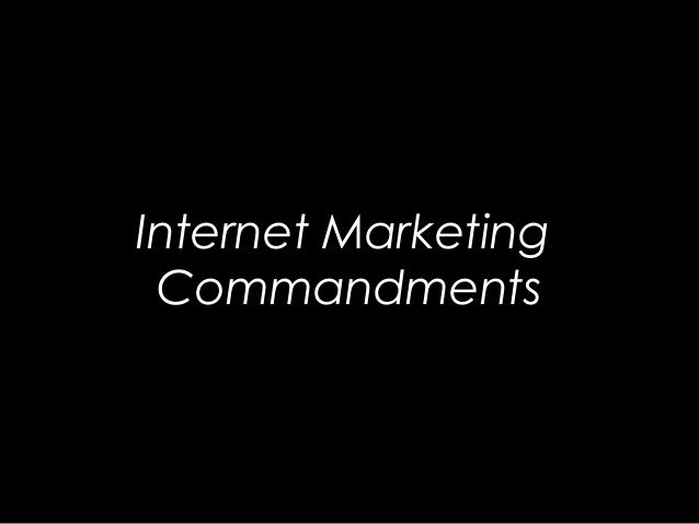 Internet Marketing Commandments