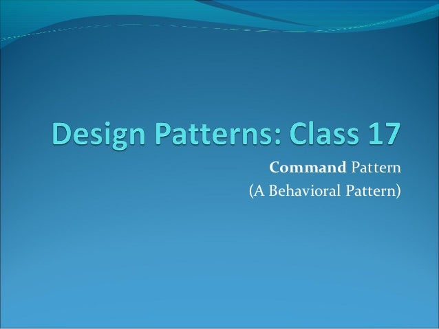 Command Pattern(A Behavioral Pattern)