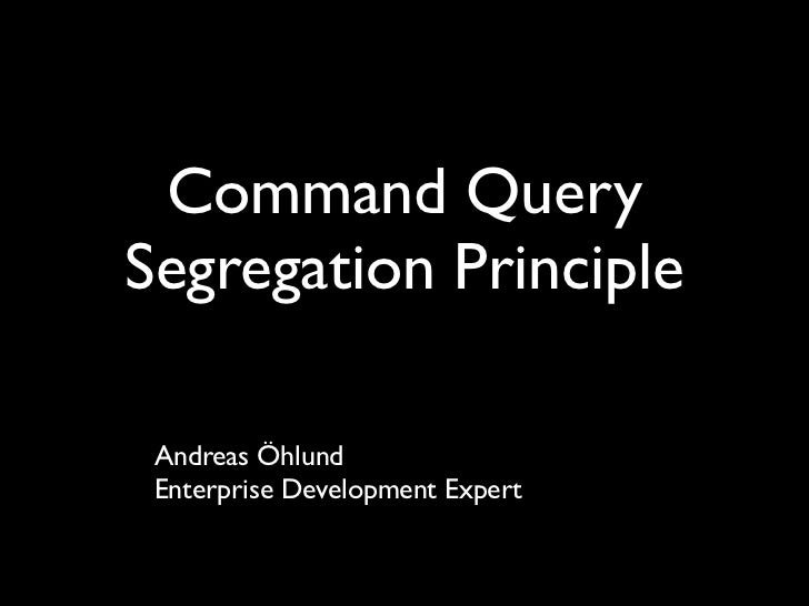Command query segregation principle