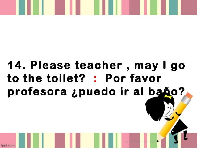 14  14  Please teacher   may I go to the toilet. Commands 3 4