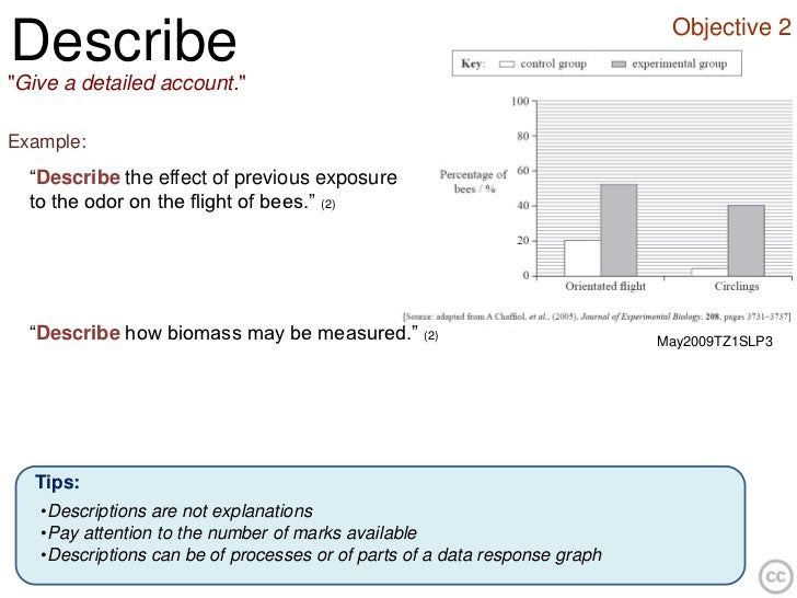 """Objective 2Describe""""Give a detailed account.""""Example:  """"Describe the effect of previous exposure  to the odor on the fligh..."""