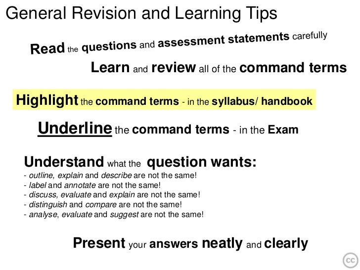 General Revision and Learning Tips                    Learn and review all of the command terms Highlight the command term...