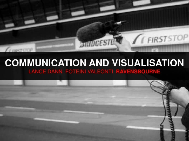 COMMUNICATION AND VISUALISATIONLANCE DANN  FOTEINI VALEONTI  RAVENSBOURNE<br />