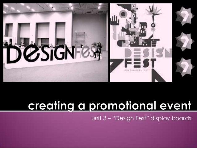 """unit 3 – """"Design Fest"""" display boards"""