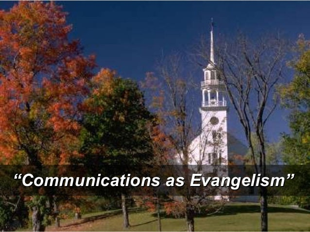 """""""Communications as Evangelism"""""""