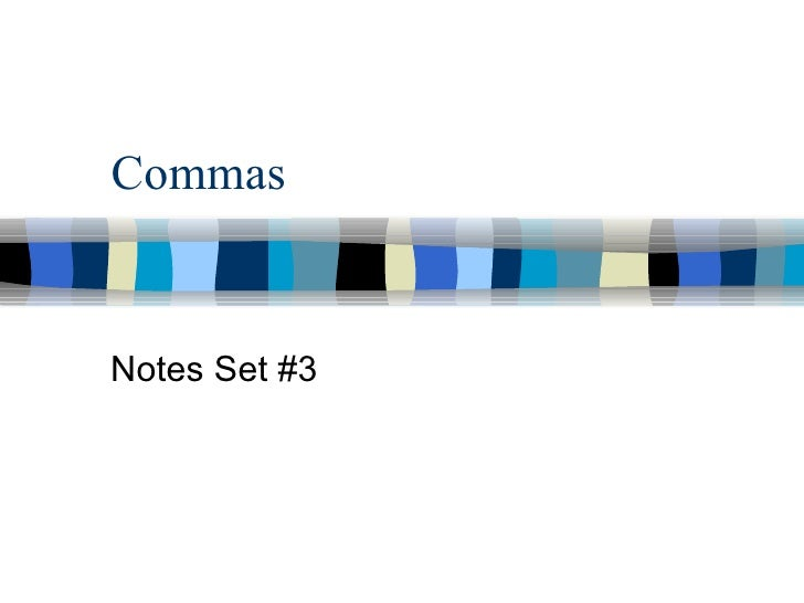 Commas Notes Set #3