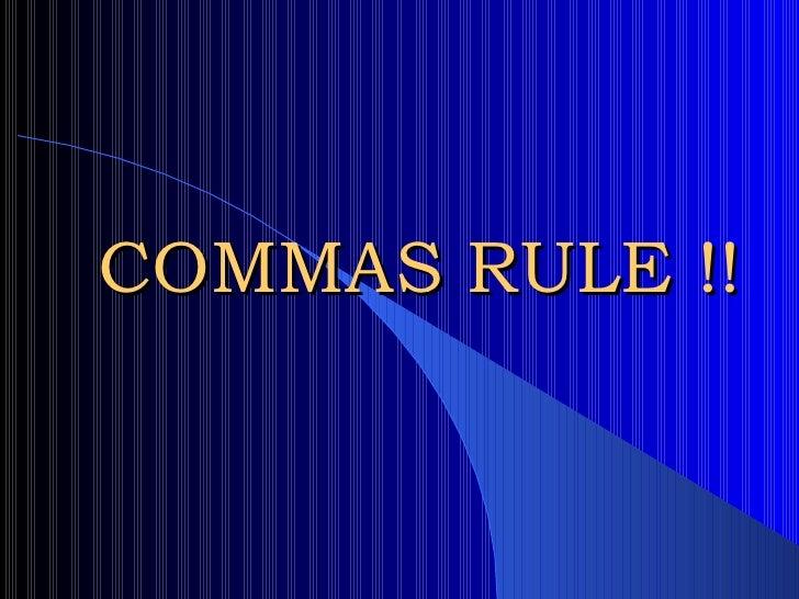 COMMAS RULE !!