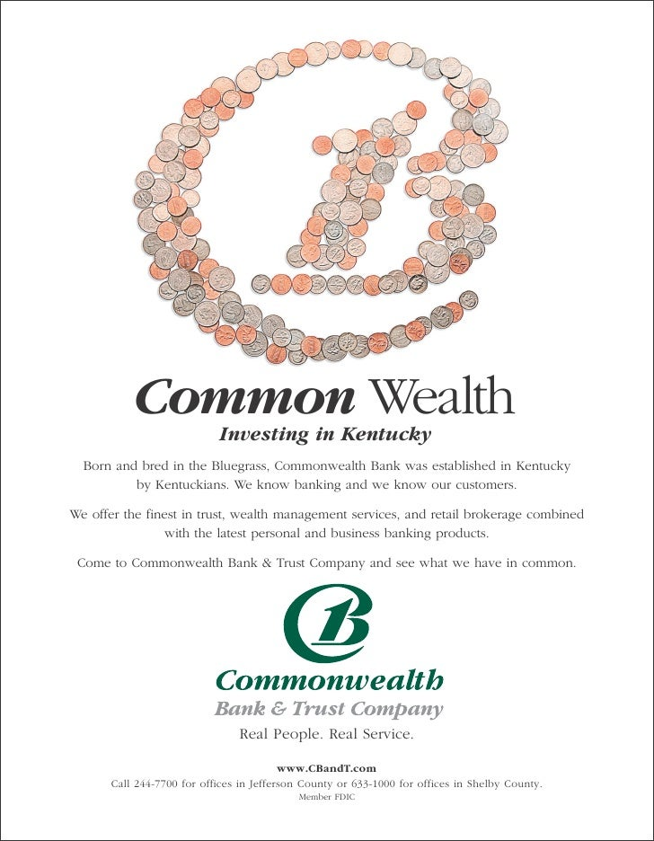 Common Wealth    Investing in Kentucky  Born and bred in the Bluegrass, Commonwealth Bank was established in Kentucky     ...