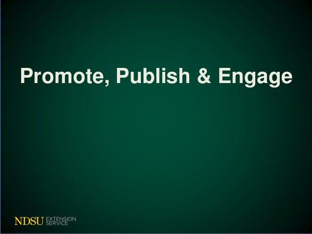 Promote, Publish & Engage