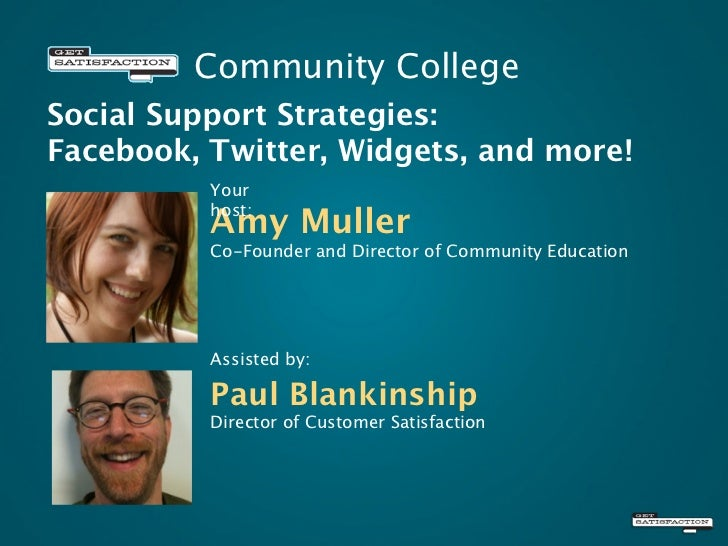 Community College Social Support Strategies: Facebook, Twitter, Widgets, and more!           Your           host:         ...