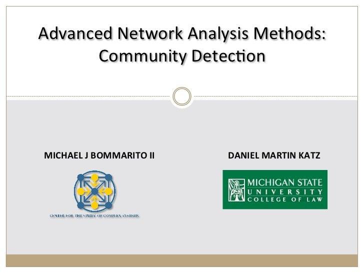 Advanced Network Analysis Methods:        Community Detec:on                                                  ...