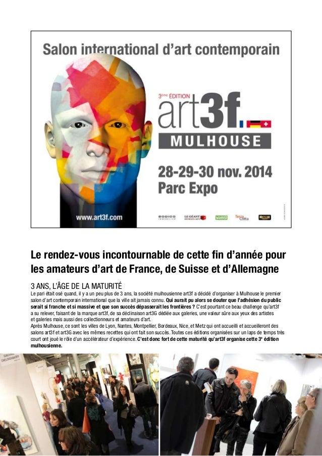Le rendez-vous incontournable de cette fin d'année pour  les amateurs d'art de France, de Suisse et d'Allemagne  3 ans, l'...