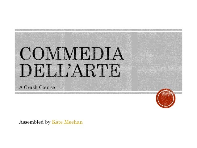 A Crash Course  Assembled by Kate Meehan